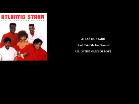 ATLANTIC STARR 'Don't Take Me For Granted'