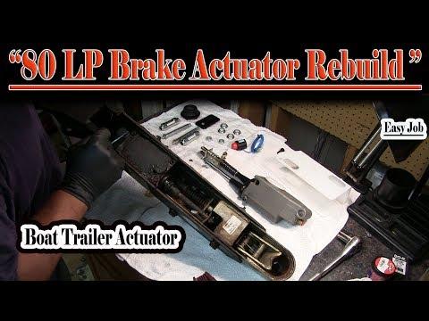 80LP Brake Actuator Rebuild (2009 Ranger Boat trailer)