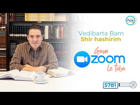 Vedibarta Bam  - Gam ZOOM leTobá - Shir HaShirim