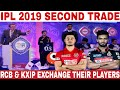IPL 2019 : RCB & KXIP EXCHANGE THEIR PLAYERS BEFORE AUCTION BY TRADING WINDOW | IPL 2019 AUCTIONS