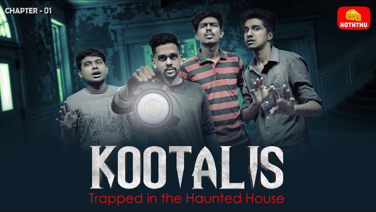 KOOTALIS - Trapped in the Haunted House   Chapter 01   Mini Web series   Cheese Koththu