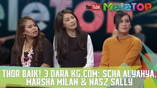 Video Thor Baik! 3 Dara Kg.com: Scha Alyahya, Marsha Milan & Nasz Sally download MP3, 3GP, MP4, WEBM, AVI, FLV Maret 2018