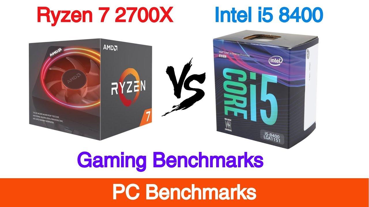 Ryzen 7 2700x vs Intel i5 8400 Gaming