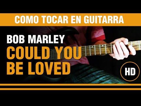 "Como tocar ""Could you be loved"" de Bob Marley en Guitarra TUTORIAL ..."