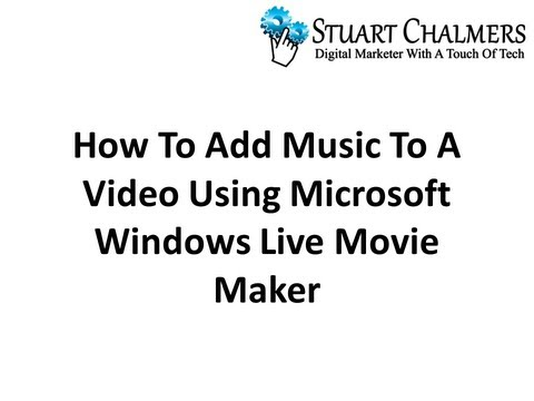 How to Add Music To A  Using Windows  Movie Maker