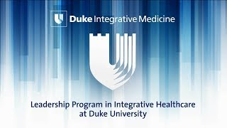 Leadership Program In Integrative Healthcare at Duke University