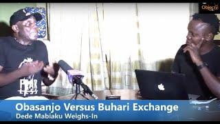 Obasanjo Versus Buhari Attacks: Dede Mabiaku Weighs-In #Live