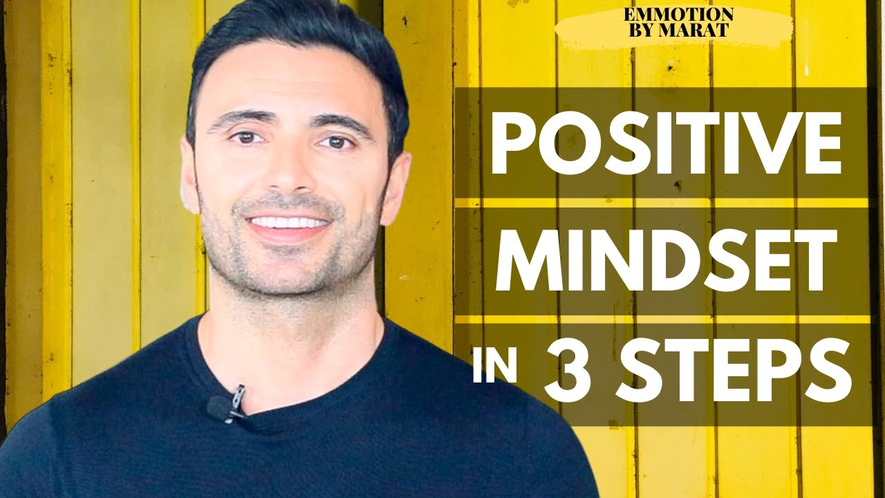 How To Think Positive and Adopt A Positive Mindset in 3 Steps
