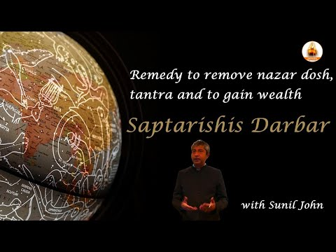 Live Saptarishis Darbar  with Sunil John : Remedy to remove nazar dosh, tantra and to gain wealth