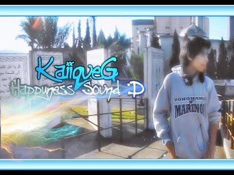 ♪ KaiiqueG - HAPPYNESS SOUND ♫ [OFFICIAL-FS] @KaiiqueG_LC