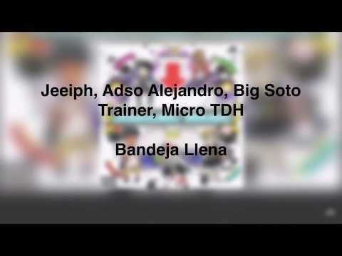 Bandeja Llena-Jeeiph, Adso Alejandro, Big Soto, Trainer, Micro Tdh (letra)