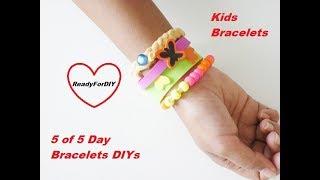 DIY Kids Bracelets - So Easy - Day 5 Of Day 5 Bracelets DIYs