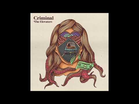 The Elovaters - Criminal