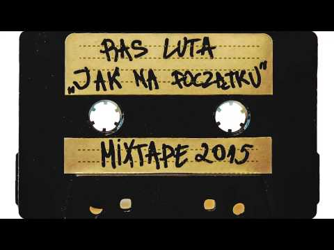 Ras Luta - Jak Na Początku // Mixtape 2015 [Official]