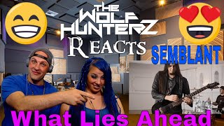SEMBLANT - What Lies Ahead (Official Video) The Wolf HunterZ First Time Reaction
