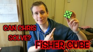 Can Chris Solve?: Fisher Cube