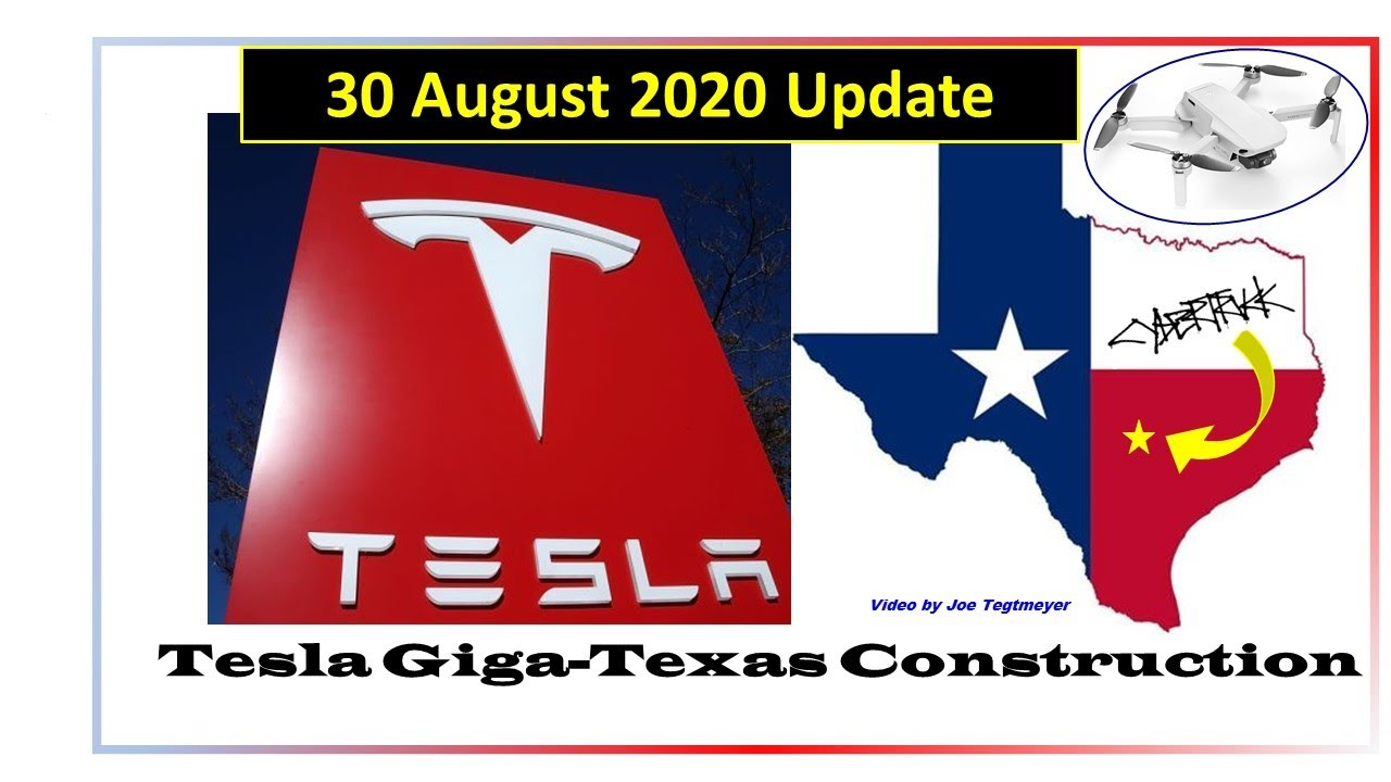Tesla Gigafactory Texas 30 August 2020 Construction Video