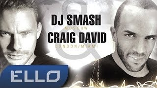 ПРЕМЬЕРА ТРЕКА! Smash & Craig David - GOOD TIME