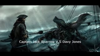 Captain Jack Sparrow V.S Davy Jones