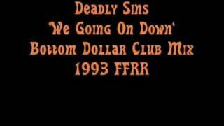 Deadly Sins 'We Going On Down' Bottom Dollar Club Mix