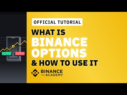 What Are Options? Binance Options Explained & How to Trade Binance Options