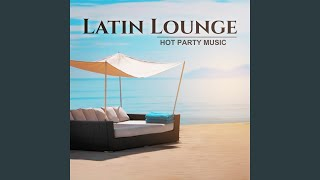 Latin Lounge: Hot Party Music