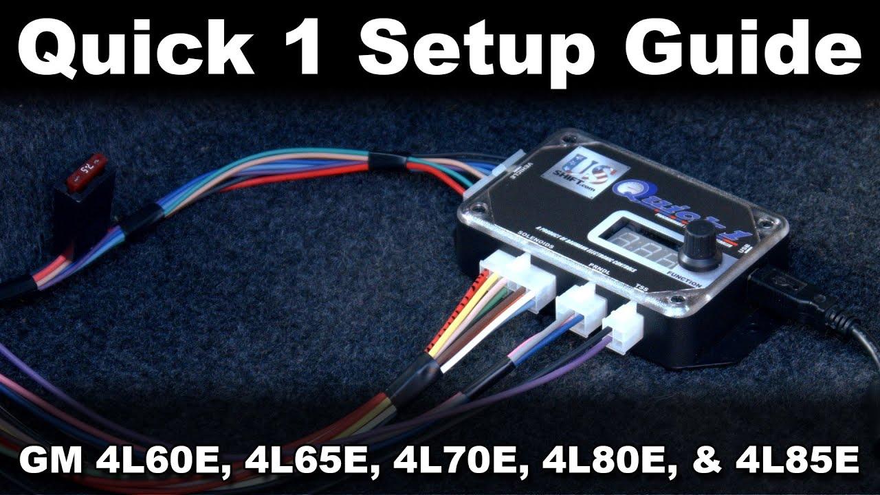 medium resolution of quick 1 tuning software setup guide gm 4l60e 4l65e 4l70e 4l80e 4l85e