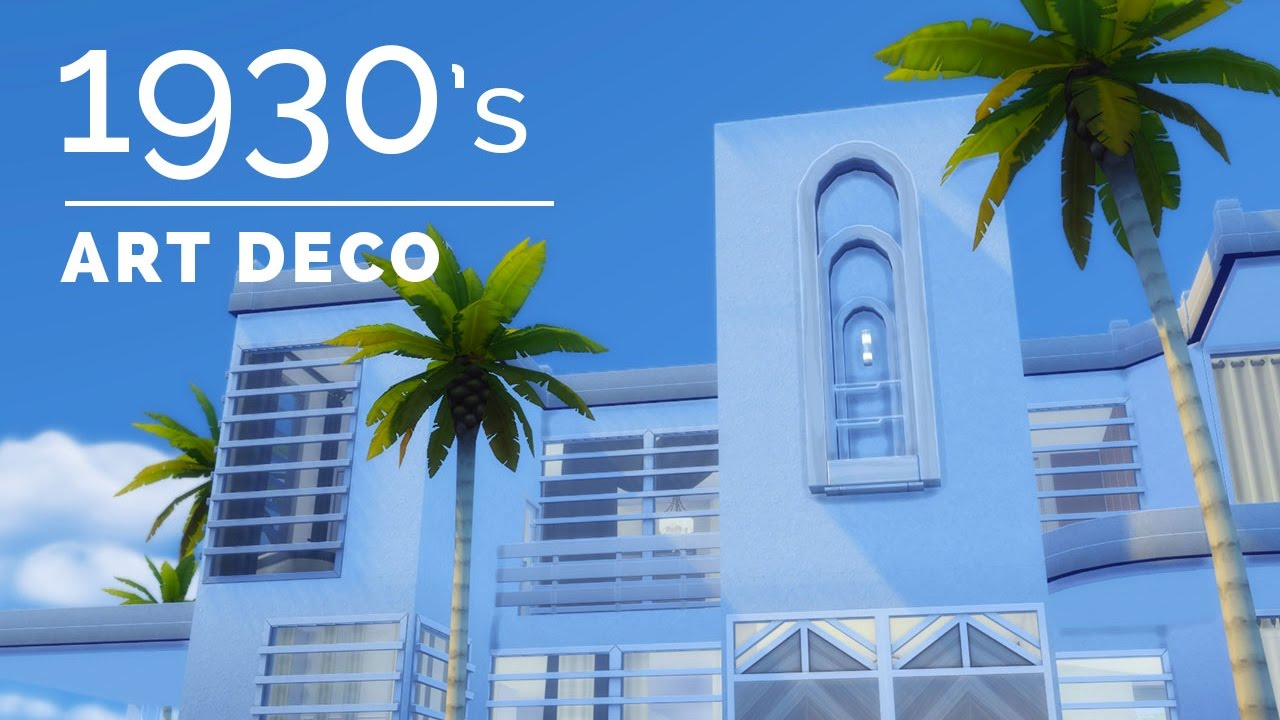 Sims 4 decade build series 1930s art deco youtube for Deco appartement sims 4