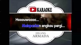 Lagu Karaoke ARMADA BAND - HILANG (POP INDONESIA) | Official Karaoke Musik Video