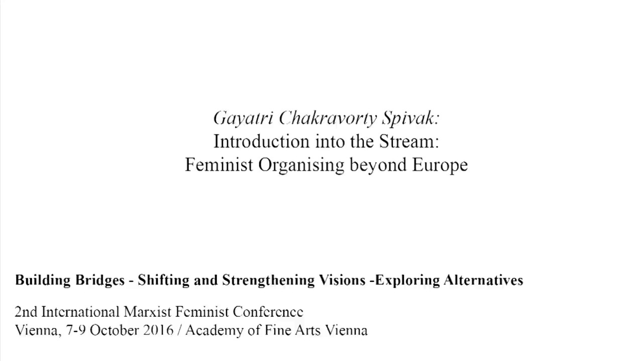 Gayatri Chakravorty Spivak: Feminist Organising beyond Europe