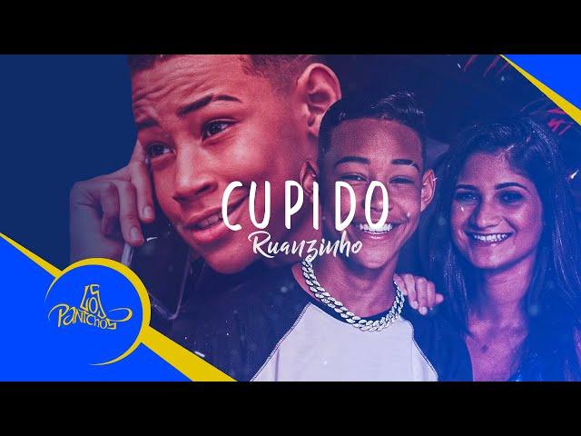 Ruanzinho - Cupido ( Video Clipe )