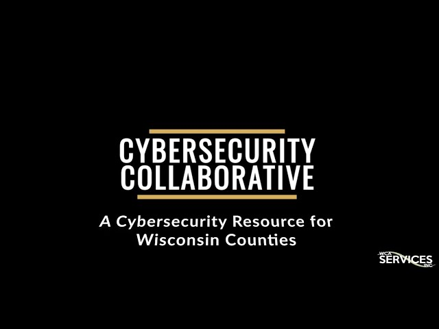 NACo Cybersecurity Collaborative: A Cybersecurity Resource for Wisconsin Counties