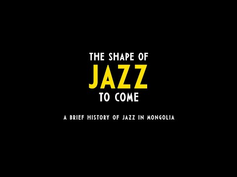 A Brief History of Jazz in Mongolia (Short Documentary Film)