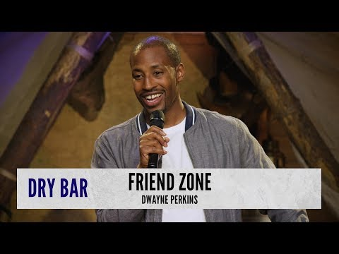 How To Avoid The Friend Zone. Dwayne Perkins