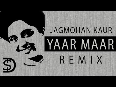 Jagmohan Kaur Remix |Yaar Maar-Shahan Da Karz Bura| Dollar D - Billy Kaur -KDeep | Old Punjabi Songs