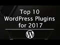 Top 10 WordPress Plugins 2017