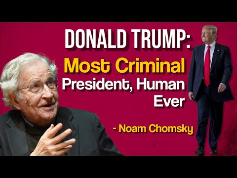 Trump Wants to Destroy Organised Human Life: Noam Chomsky