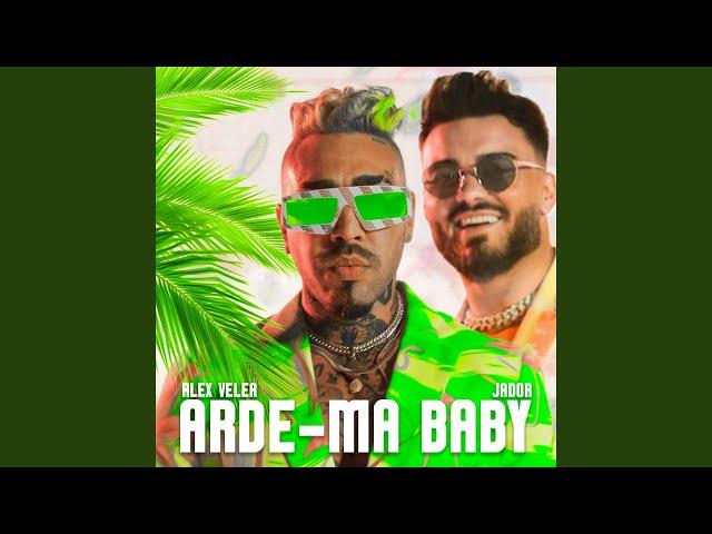 Arde-ma Baby (feat. Jador)