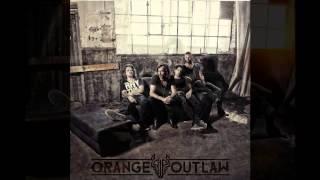 Orange Outlaw - Nobody Wants Me Tonight