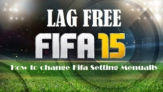 Fifa 15 Pc Without Lag | Manual Setting Change