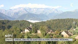LE FEUILLETON : Ariège, une vie de quiétude au parc naturel régional