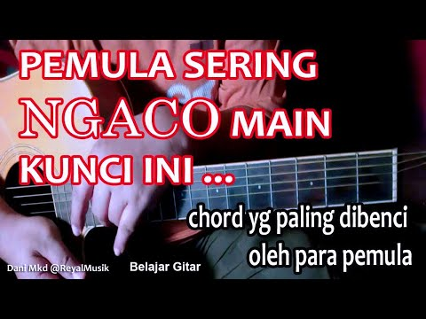 Belajar Gitar - Pemula Sering NGACO Bermain Dengan Kunci ini