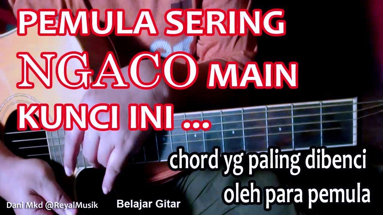 Belajar Gitar - Pemula Sering NGACO Bermain Dengan Kunci ...