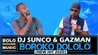 DJ Sunco & Gazman -  Boroko Dololo( New Hit 2020)