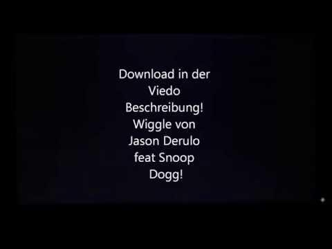 Jason Derulo feat Snoop Dogg - Wiggle ! Download