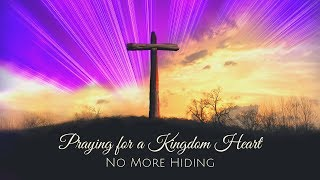 Praying For a Kingdom Heart - No More Hiding