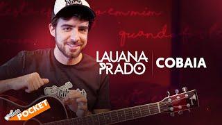 COBAIA - Lauana Prado (part. Maiara e Maraisa)   CIFRA CLUB POCKET