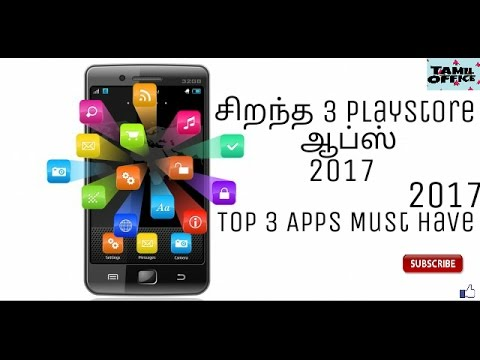 Top 3 PlayStore Apps Must Have - 2017 | Android Tips| Tamil Office