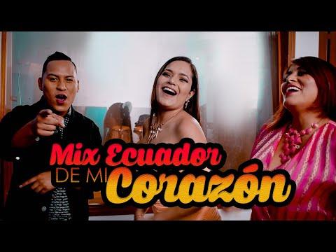 Corazón Serrano - Mix Ecuador de mi Corazón   Video Oficial
