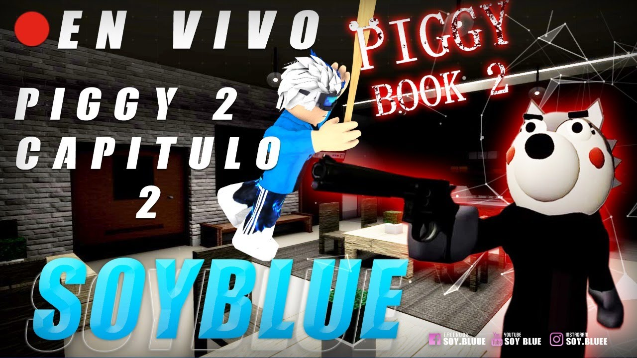 🔴 CAPITULO 2! NUEVO CAPITULO EN PIGGY 2!   Soy Blue   Directo Roblox Español